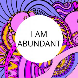 I am ABUNDANT