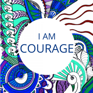 I am COURAGE