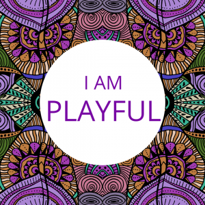 I am PLAYFUL