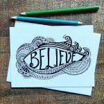 BELIEVE stationary art design